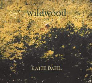 Wildwood, by Katie Dahl
