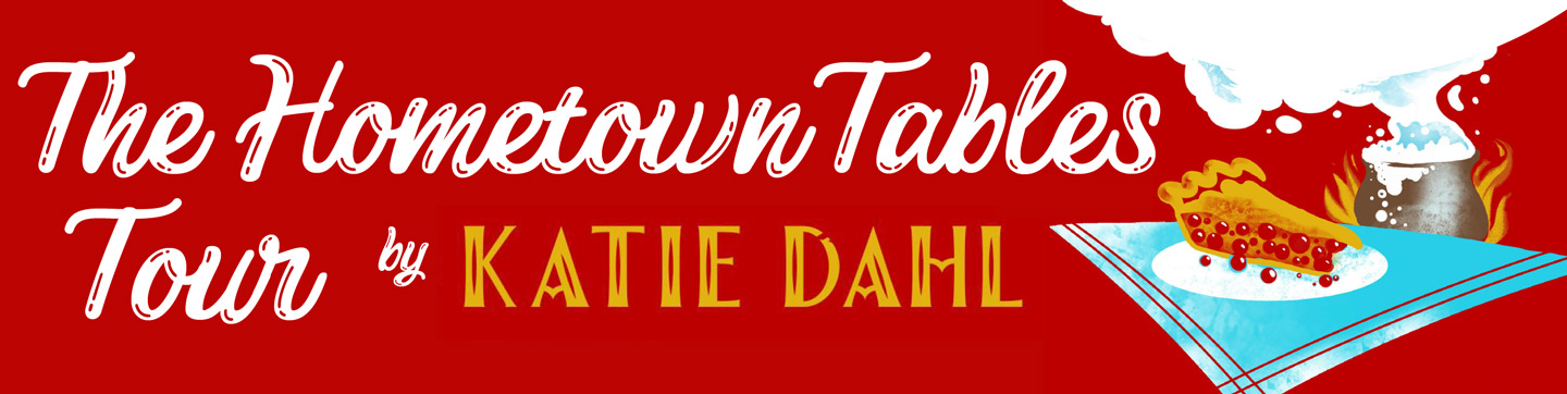 The Hometown Tables Tour with Katie Dahl